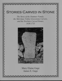 Image for Stories Carved in Stone: The Story of the Dummer Family, the Merrimac Valley Gravestone Carvers, and the Newbury Carved Stones, 1636-1735