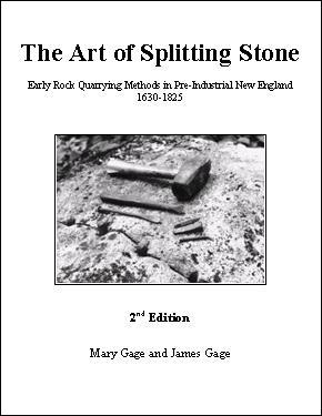 Image for The Art of Splitting Stone: Early Rock Quarrying Methods in Pre-Industrial New England 1630-1825 (Second Edition)