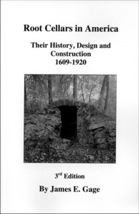 Image for Root Cellars in America: Their History, Design and Construction 1609-1920 (3rd Edition)